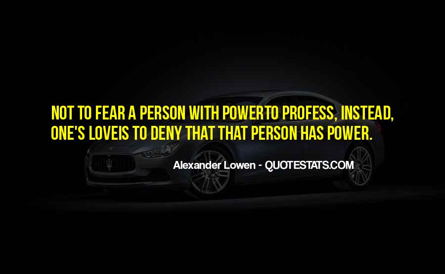 Alexander Lowen Quotes #1399421
