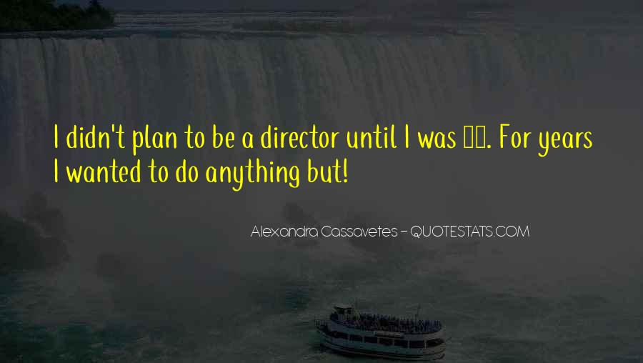 Alexandra Cassavetes Quotes #1224142
