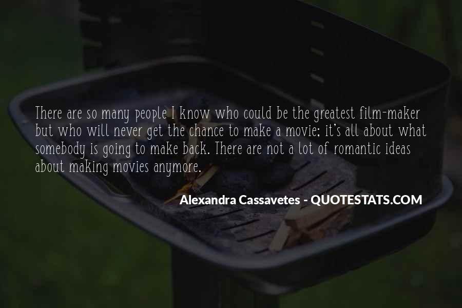 Alexandra Cassavetes Quotes #1431407