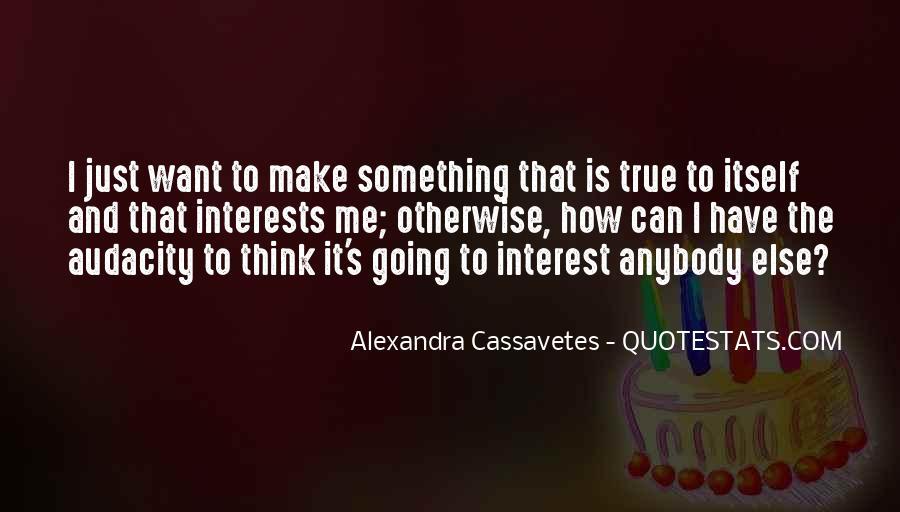 Alexandra Cassavetes Quotes #479003