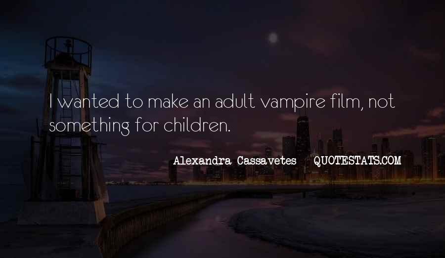 Alexandra Cassavetes Quotes #503619