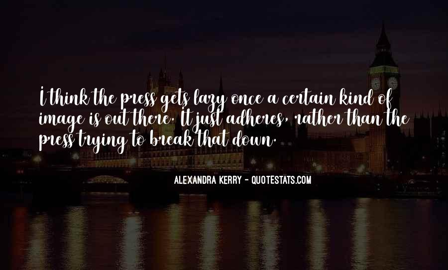 Alexandra Kerry Quotes #1233264