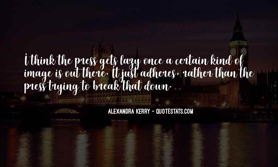 Alexandra Kerry Quotes #1233264