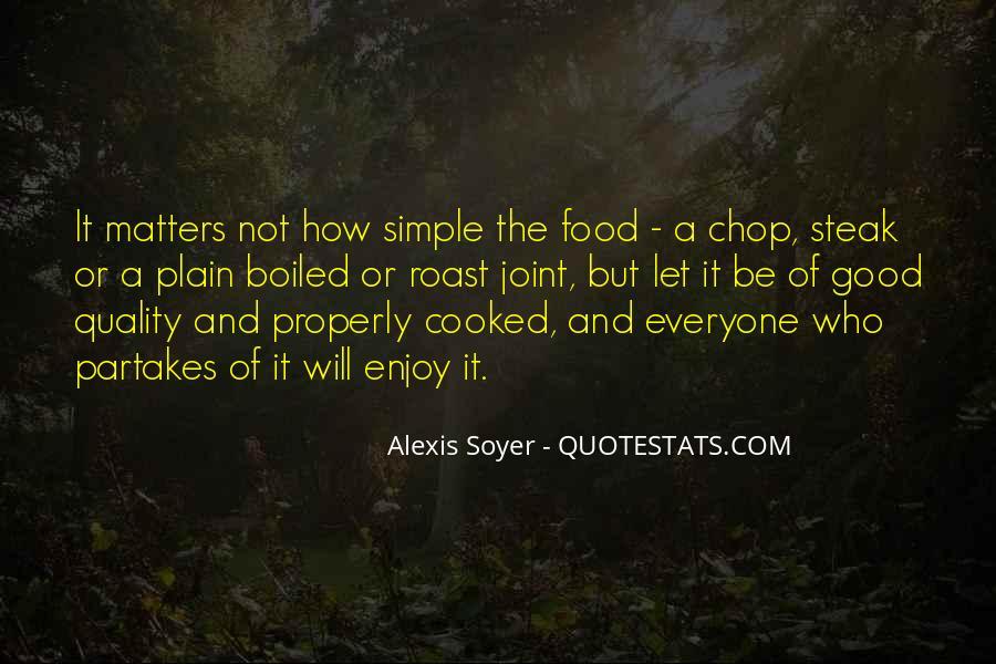 Alexis Soyer Quotes #625824