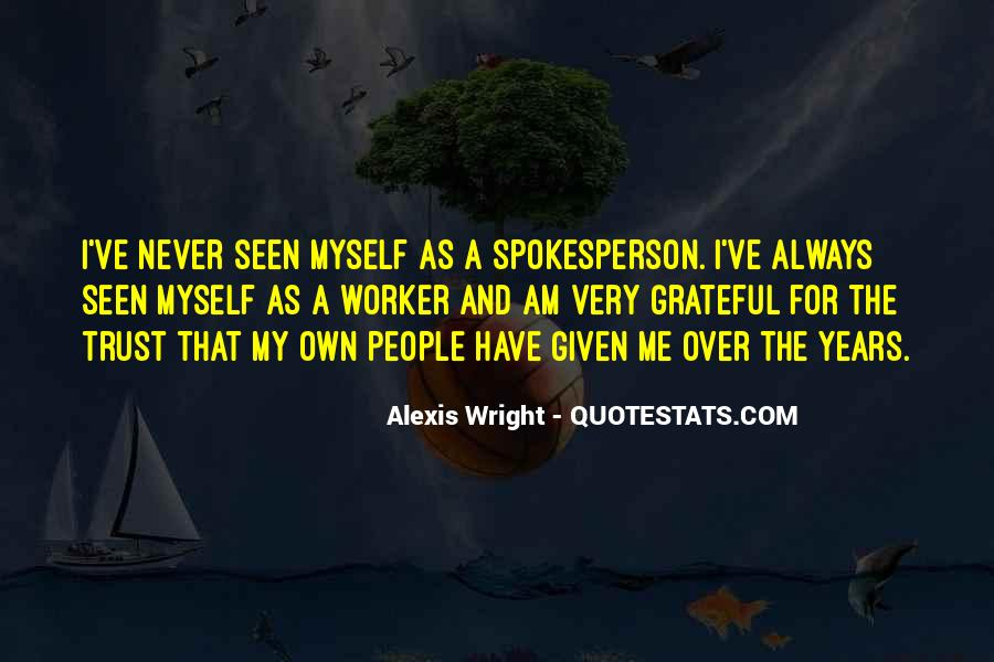 Alexis Wright Quotes #707011