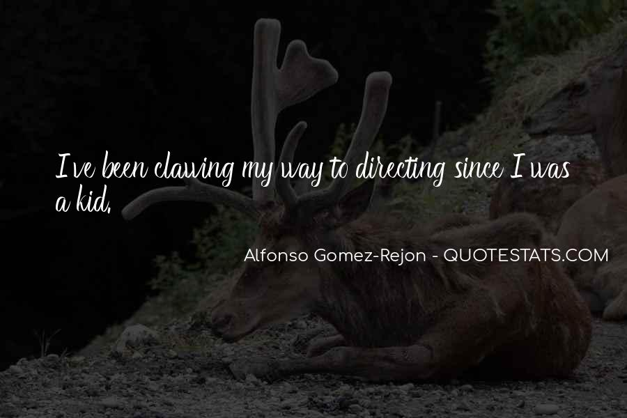 Alfonso Gomez-Rejon Quotes #1129272