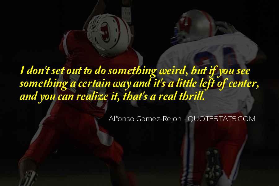 Alfonso Gomez-Rejon Quotes #229907