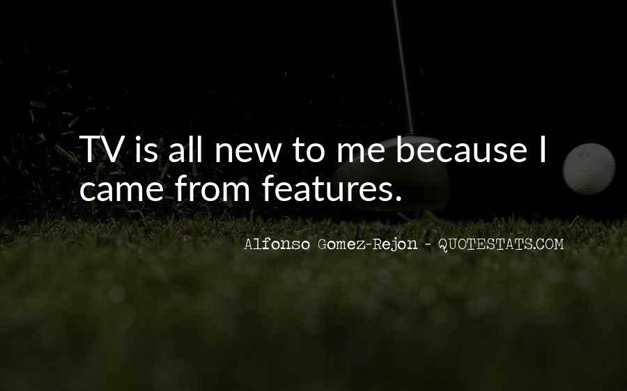 Alfonso Gomez-Rejon Quotes #265338