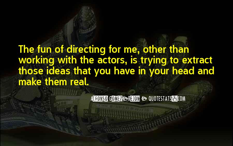 Alfonso Gomez-Rejon Quotes #477621