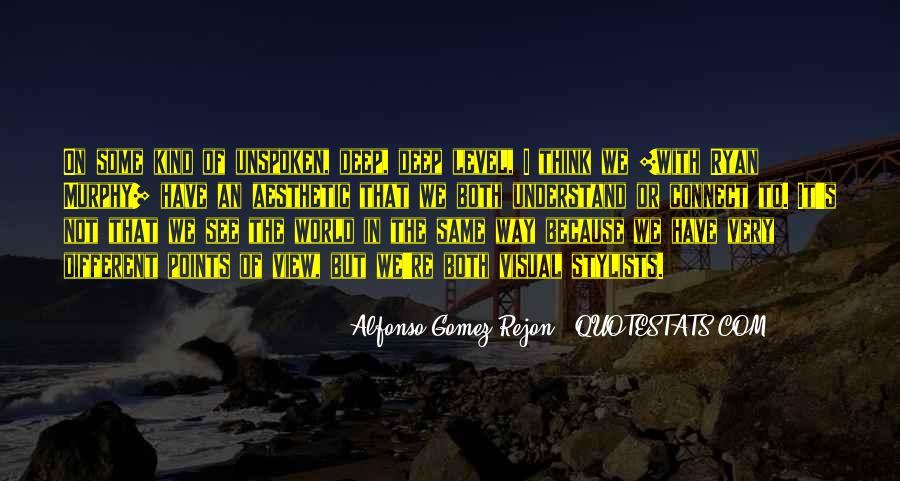 Alfonso Gomez-Rejon Quotes #575871