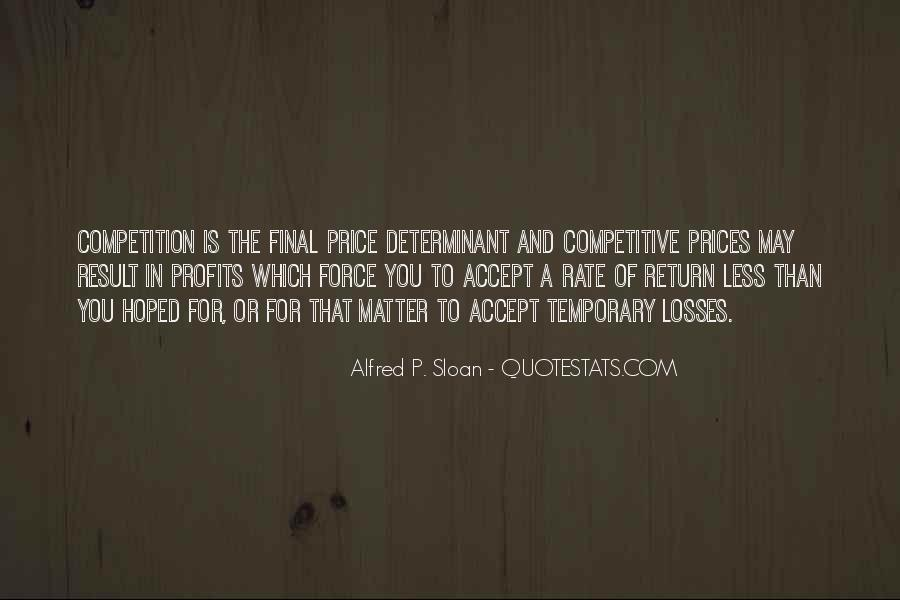 Alfred P. Sloan Quotes #1040413