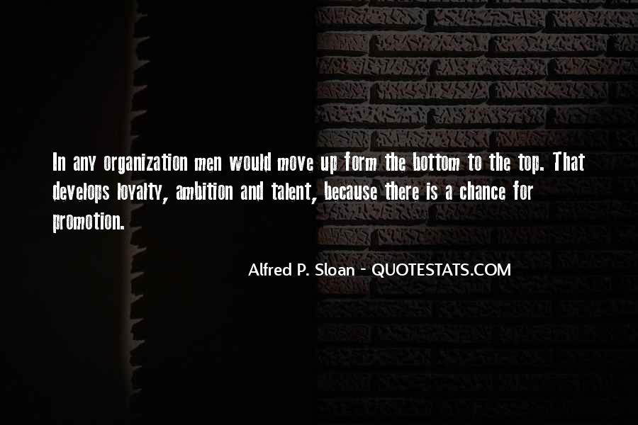 Alfred P. Sloan Quotes #1648675