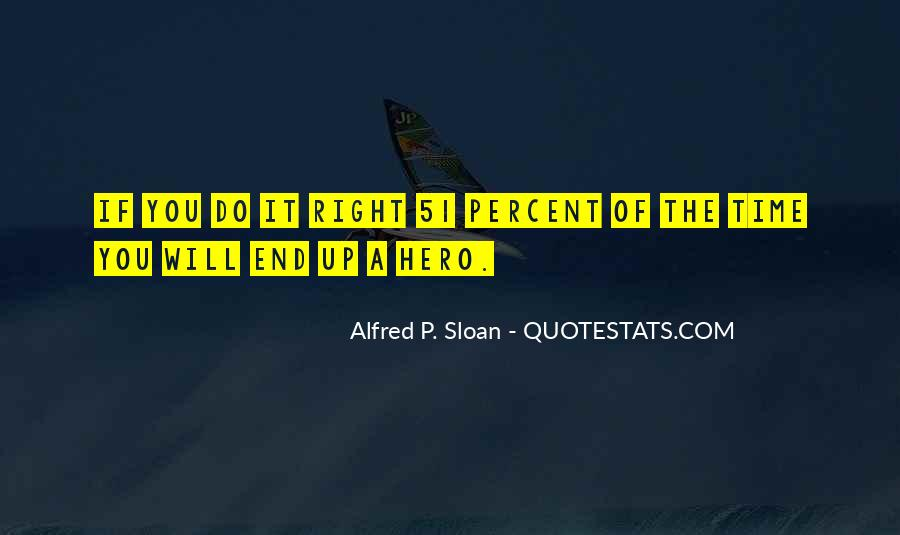Alfred P. Sloan Quotes #375342