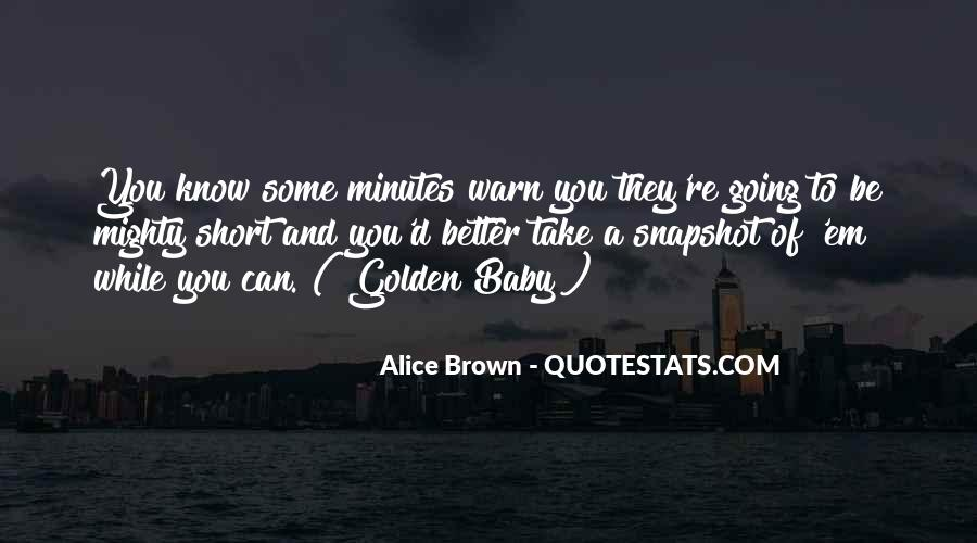 Alice Brown Quotes #141057