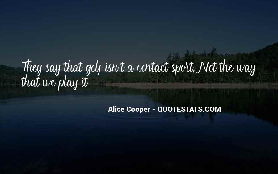 Alice Cooper Quotes #782864