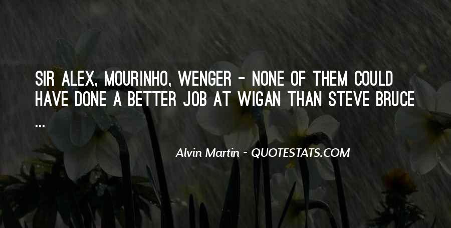 Alvin Martin Quotes #449172