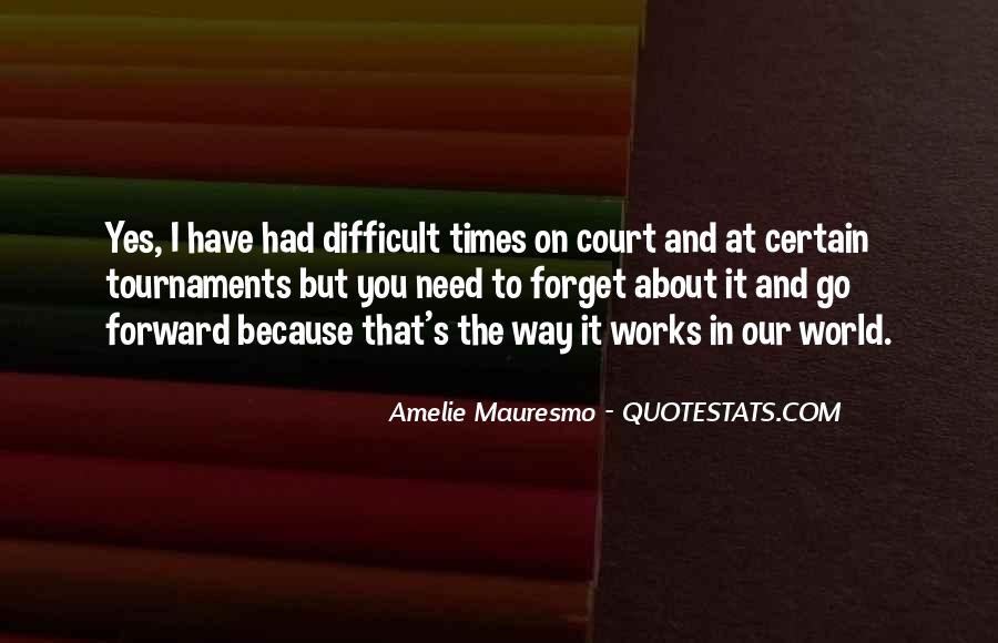 Amelie Mauresmo Quotes #50309
