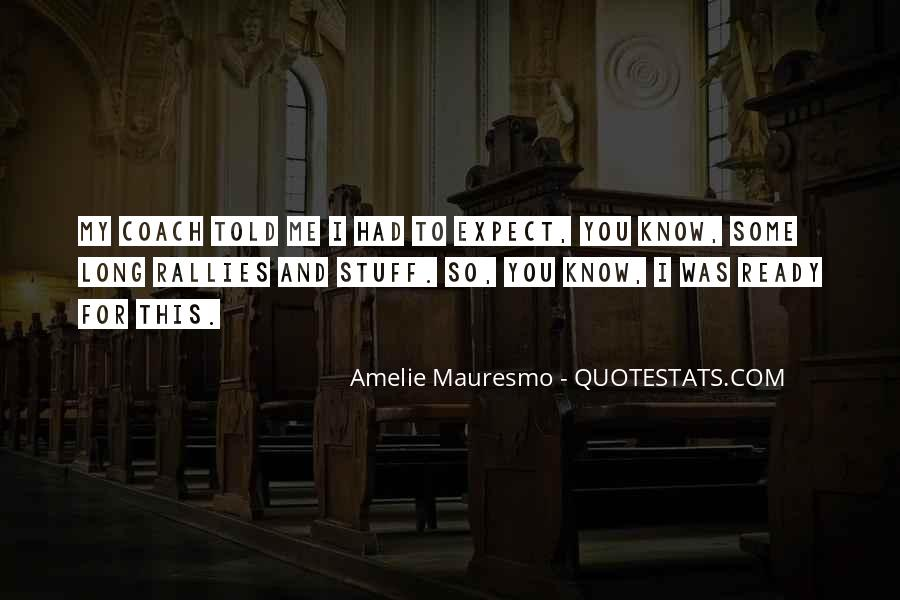 Amelie Mauresmo Quotes #624445