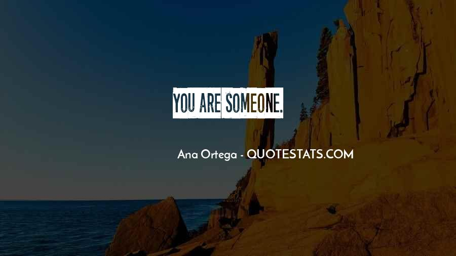 Ana Ortega Quotes #1293361