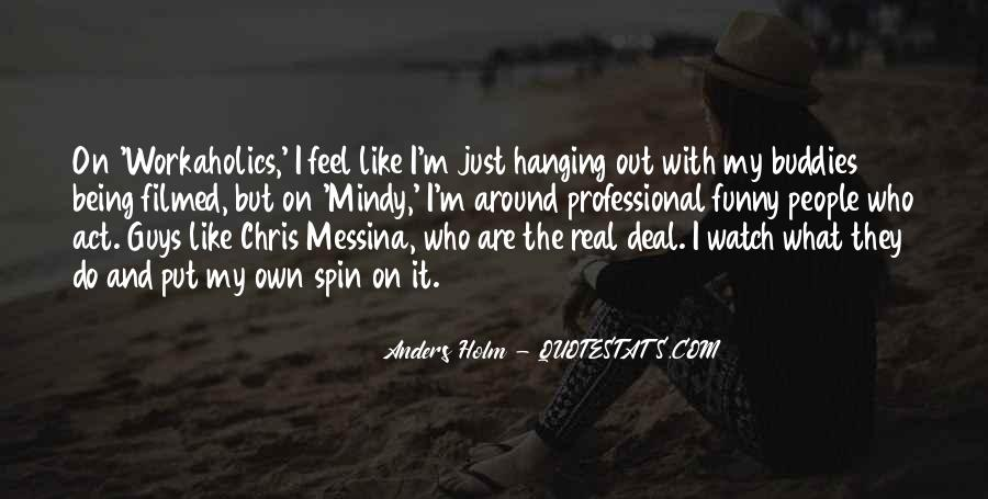Anders Holm Quotes #241679