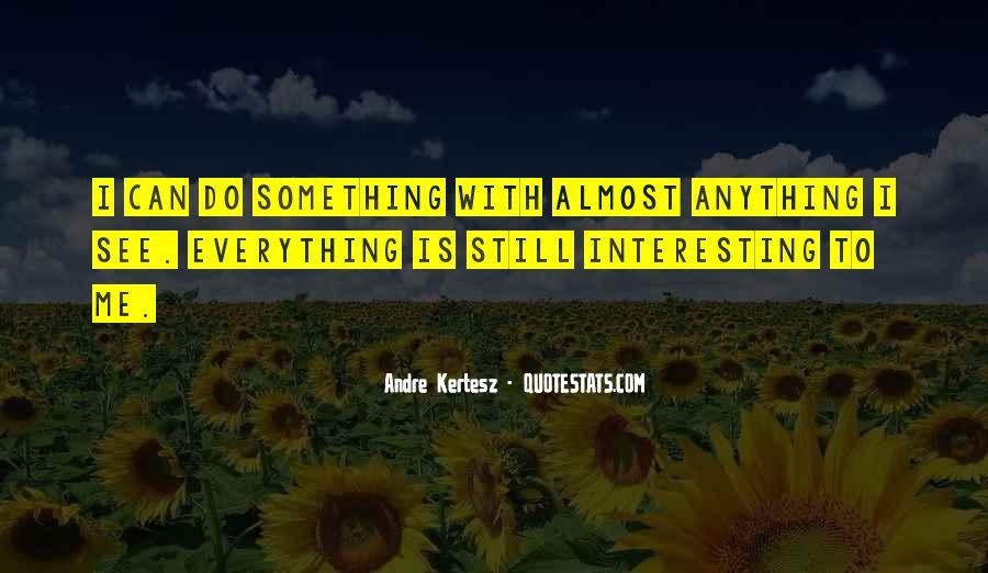 Andre Kertesz Quotes #1039846