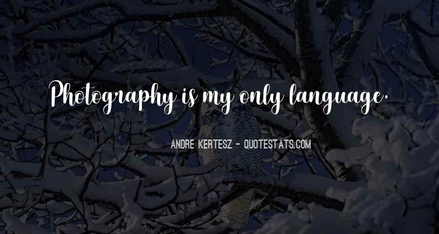 Andre Kertesz Quotes #1199997