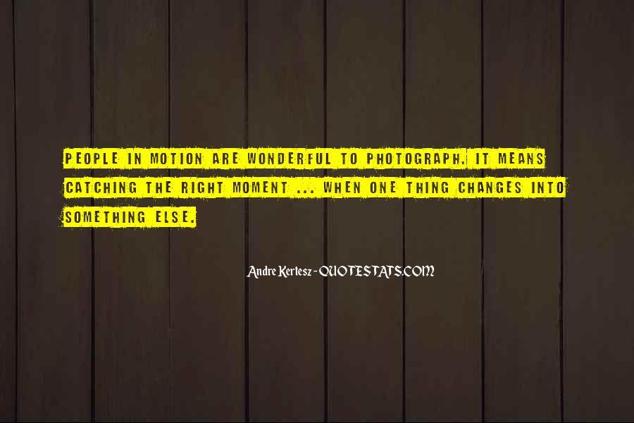 Andre Kertesz Quotes #1378856