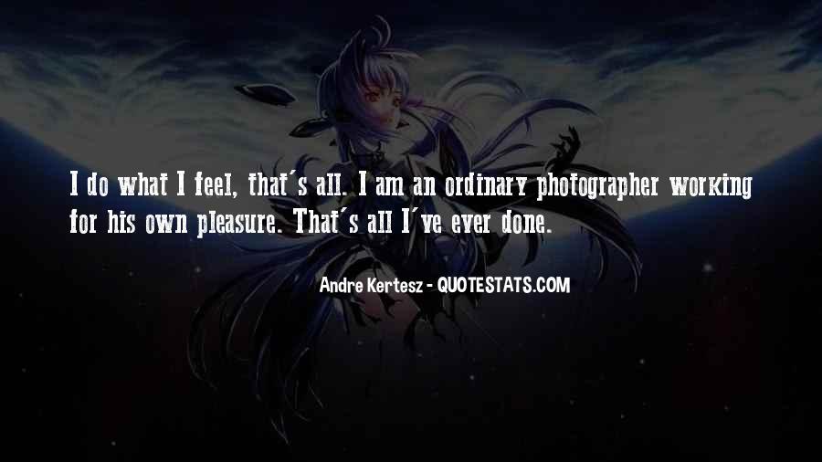 Andre Kertesz Quotes #1430051
