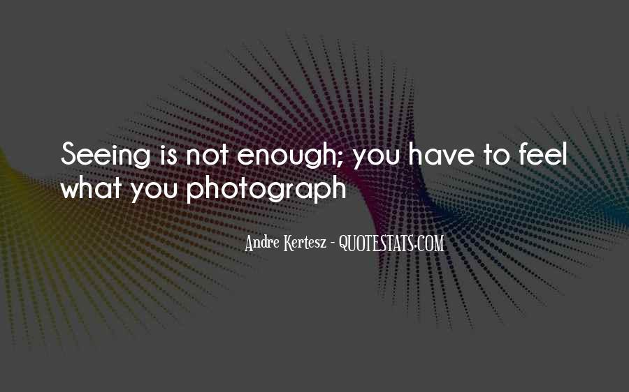 Andre Kertesz Quotes #785195