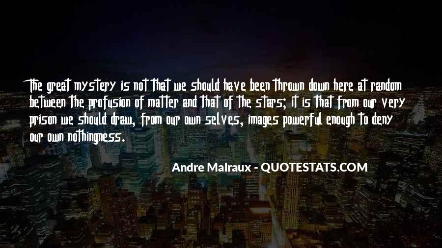Andre Malraux Quotes #1575914