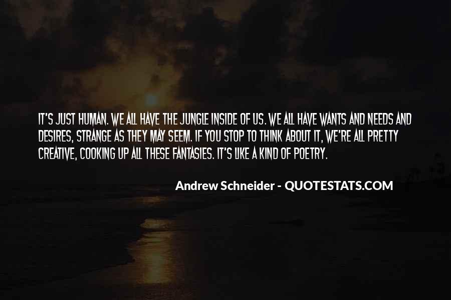 Andrew Schneider Quotes #1529650