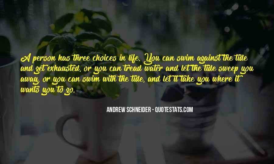 Andrew Schneider Quotes #1859125