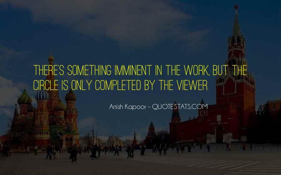 Anish Kapoor Quotes #1040860