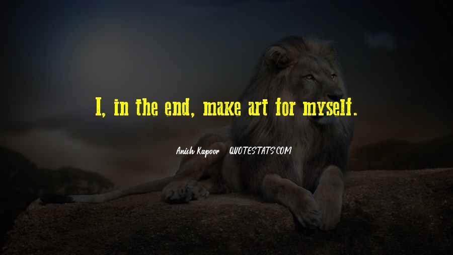 Anish Kapoor Quotes #1209232