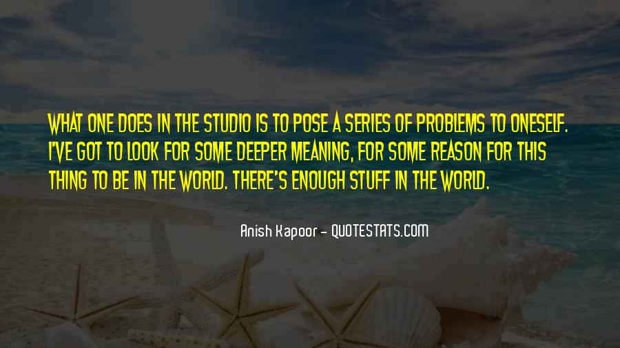 Anish Kapoor Quotes #1369588