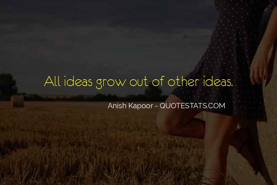 Anish Kapoor Quotes #1460756