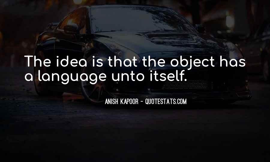Anish Kapoor Quotes #1861301