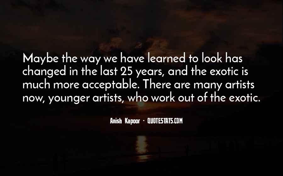 Anish Kapoor Quotes #220761