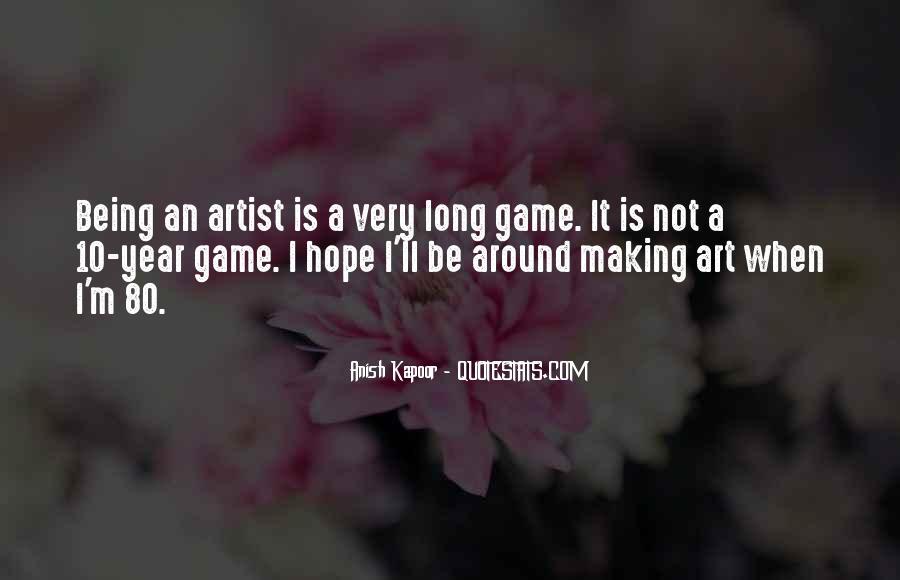 Anish Kapoor Quotes #408273