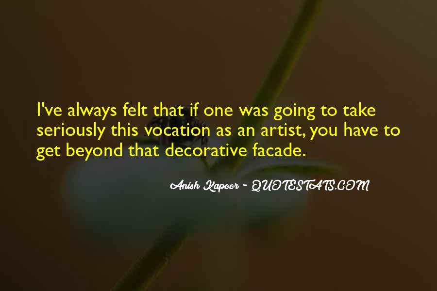Anish Kapoor Quotes #617856