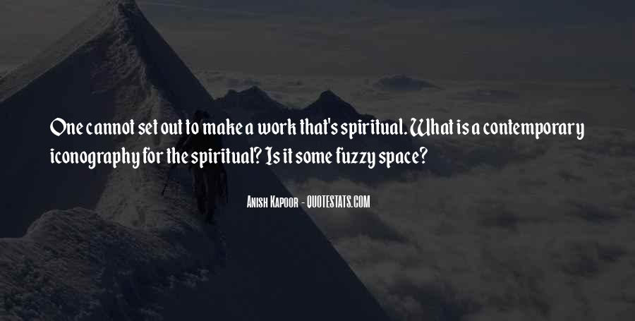 Anish Kapoor Quotes #630837