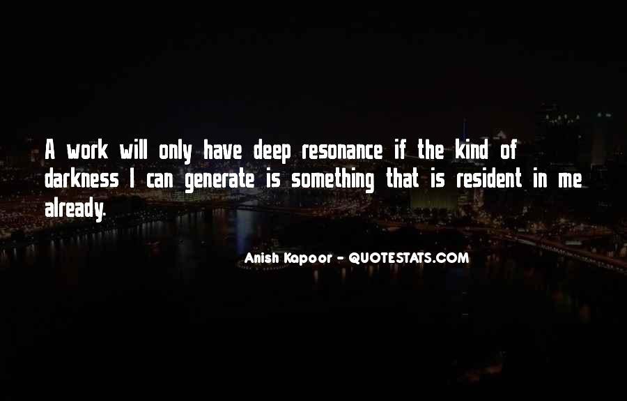 Anish Kapoor Quotes #747153