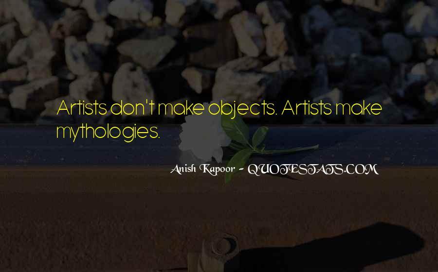 Anish Kapoor Quotes #904612