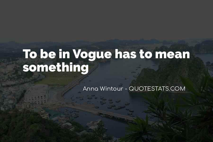Anna Wintour Quotes #1323420