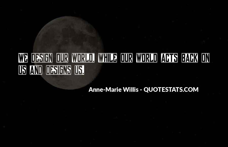 Anne-Marie Willis Quotes #1858014