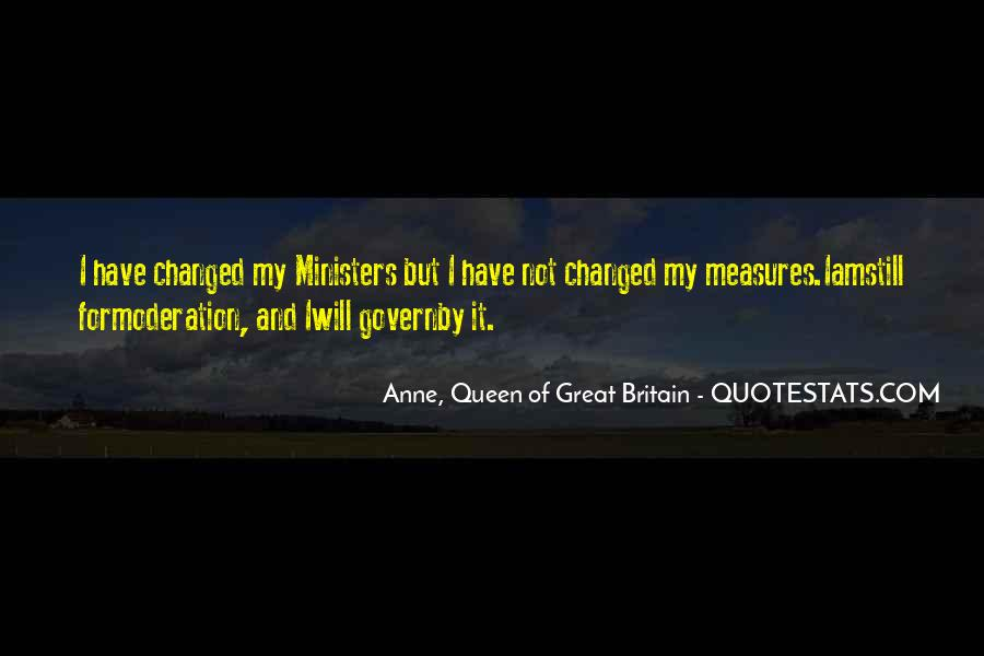 Anne, Queen Of Great Britain Quotes #110613