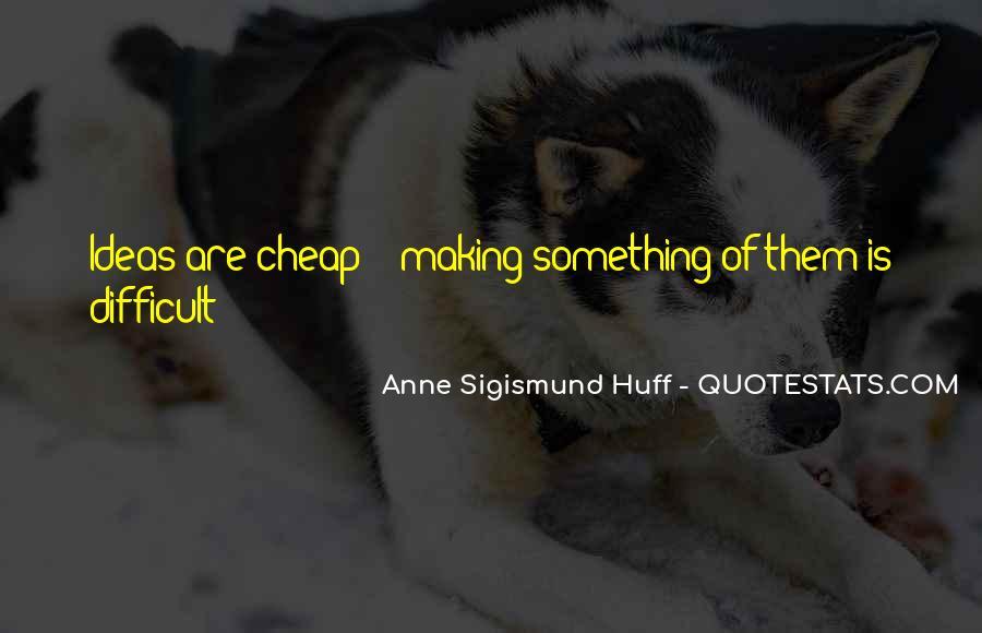 Anne Sigismund Huff Quotes #1200660