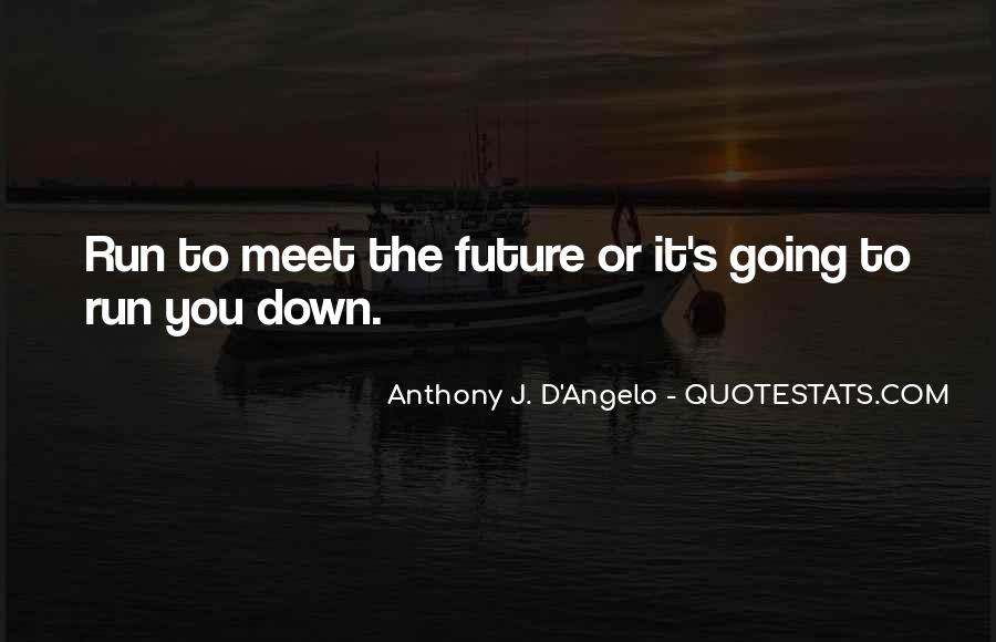 Anthony J. D'Angelo Quotes #1629780