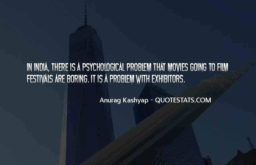 Anurag Kashyap Quotes #1832239