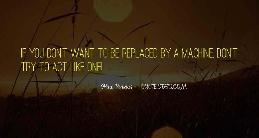 Arno Penzias Quotes #587553